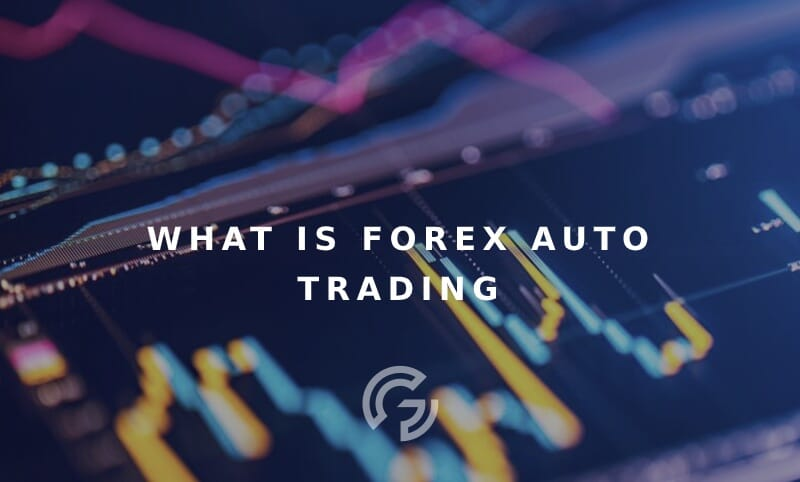 what-is-forex-auto-trading