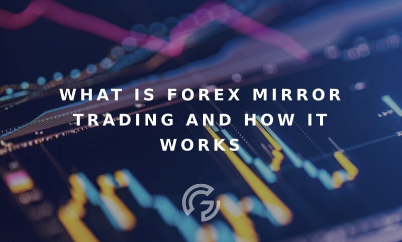 what-is-forex-mirror-trading